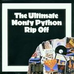 MONTY PYTHON The Ultimate Rip Off