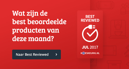 Kieskeurig Best reviewed producten juli 2017